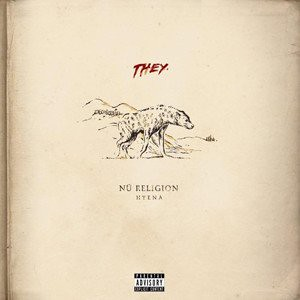 THEY. - Nü Religion: HYENA