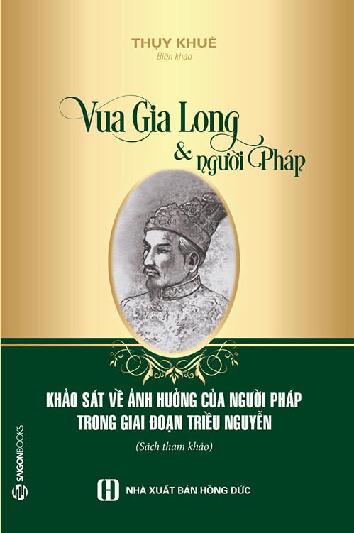 Vua Gia Long & người Pháp - Thụy Khuê