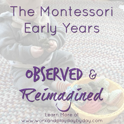 Montessori Early Years Observed & Reimagined