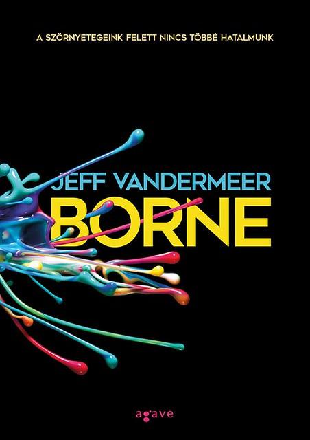 Jeff VanderMeer: Borne (Agave Könyvek, 2017)