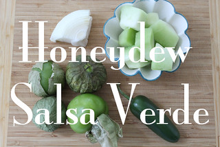 Honeydew Salsa Verde recipe | by Célèste of Fashion is Evolution