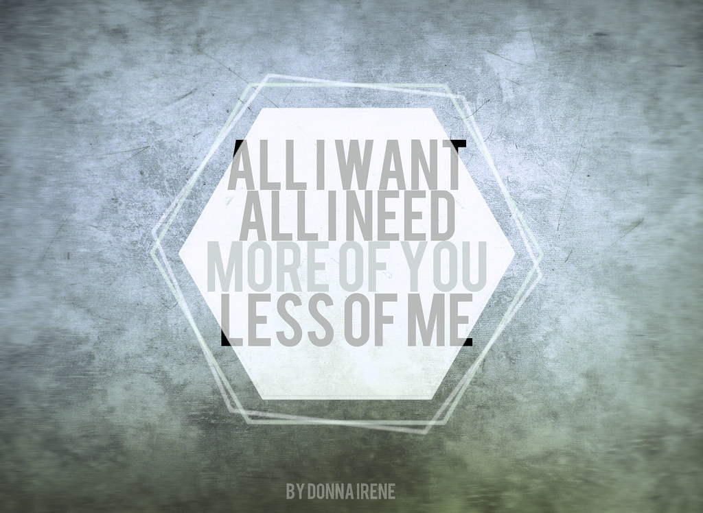 more of You, less of me | Lyrics from