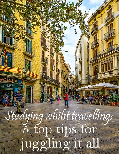 Studying whilst travelling: 5 top tips for juggling it all