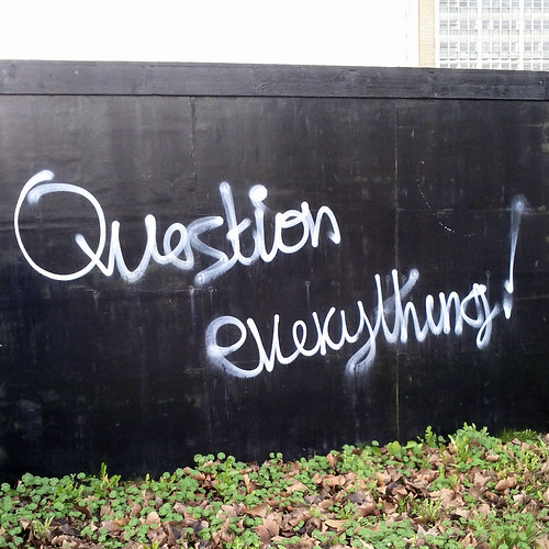 Question everything! (credits: Henry Bloomfield / Skype)