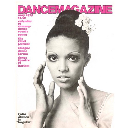 Lydia Abarca on the cover of Dance Magazine, May 1975. #dthballet #archives #dancetheatreofharlem #bugaku #balanchine #beauty #ballerina | by DanceTheatreofHarlem