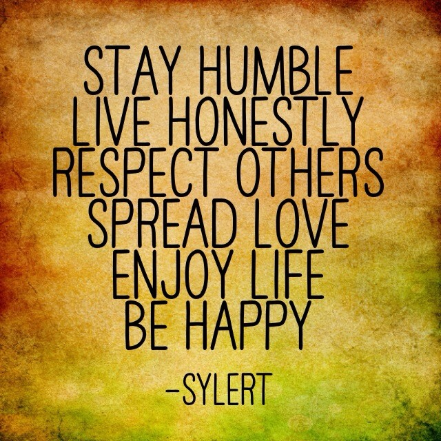 Humble Honest Quotes Sylert Like Love Respect Foll Flickr