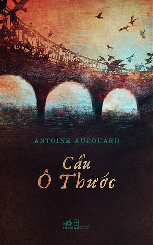 Cầu Ô Thước - Antoine Audouard