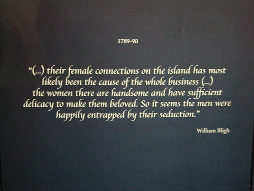 Quote by William Bligh. Sex was the cause of the Mutiny on the Bounty. In Townsville museum. | by denisbin
