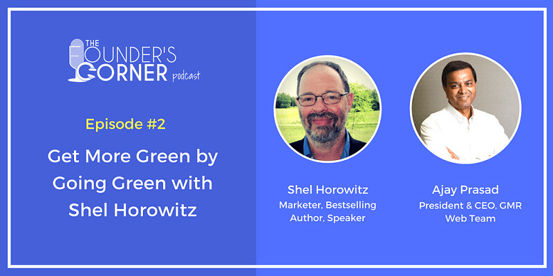 Get More Green by Going Green with Shel Horowitz
