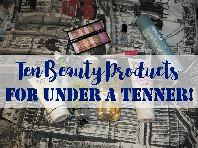 Ten Beauty Products Under A Tenner