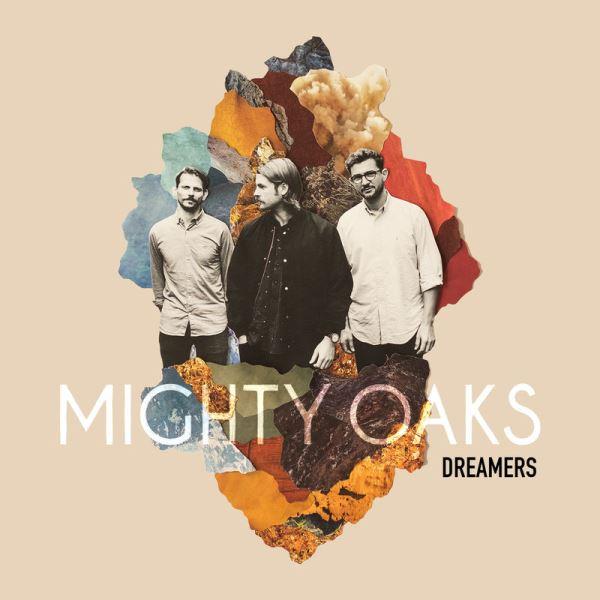 Mighty Oaks - Dreamers