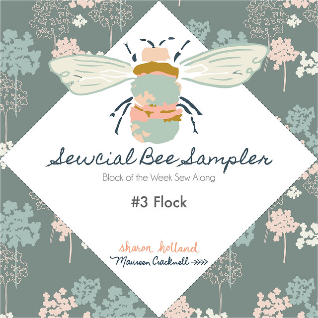 The Sewcial Bee Sampler Week No. 3: Flock
