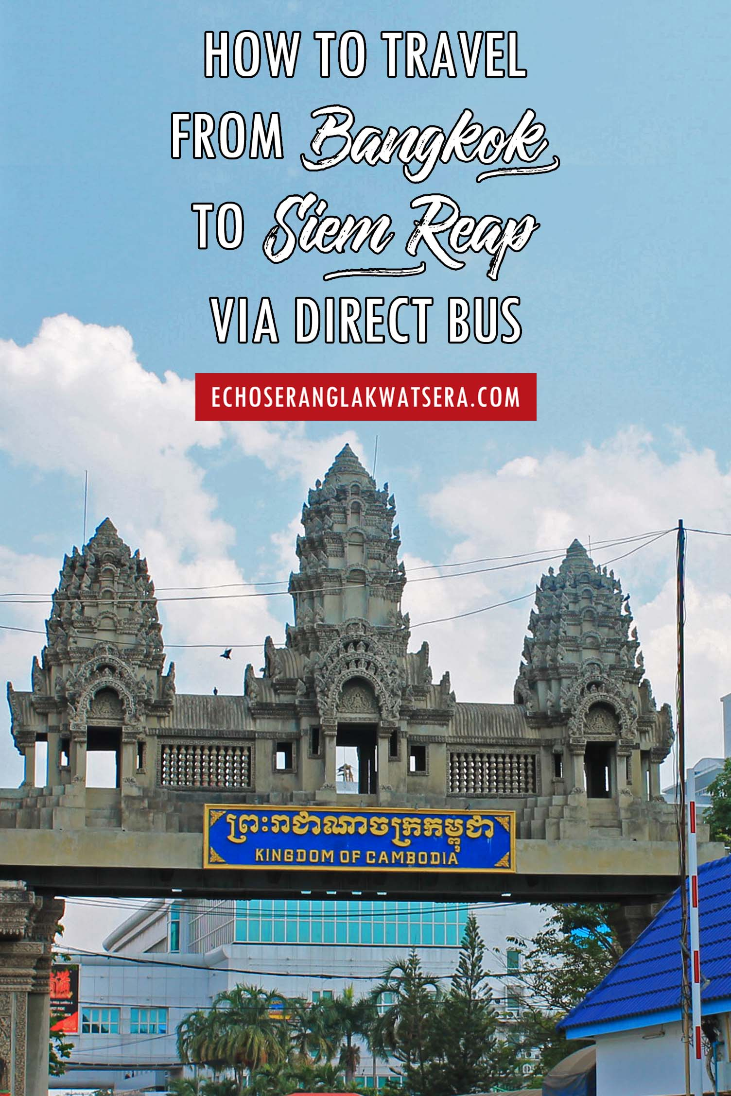 Border Crossing Bangkok Siem Reap Direct Bus
