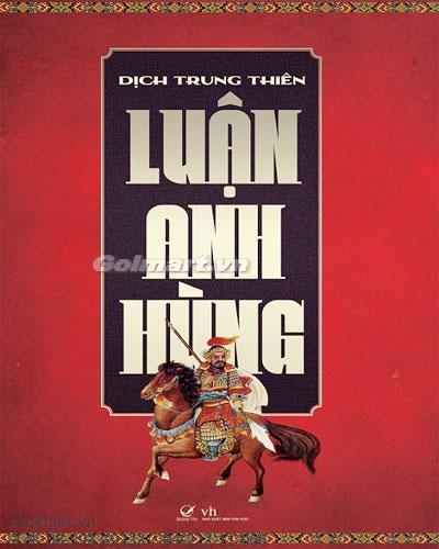 Luận Anh Hùng - Dịch Trung Thiên