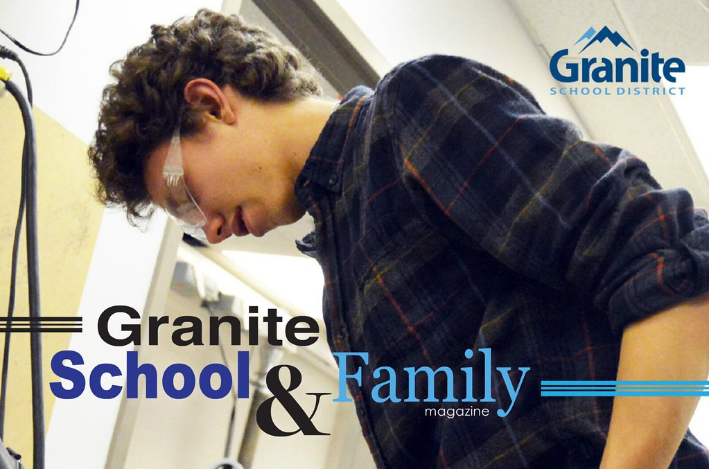 Engineering student working on project with text 'Granite School & Family Magazine'