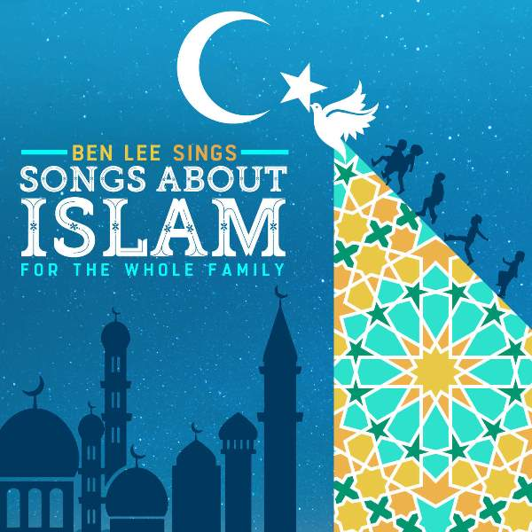 Ben Lee - Ben Lee Sings Songs About Islam For The Whole Family