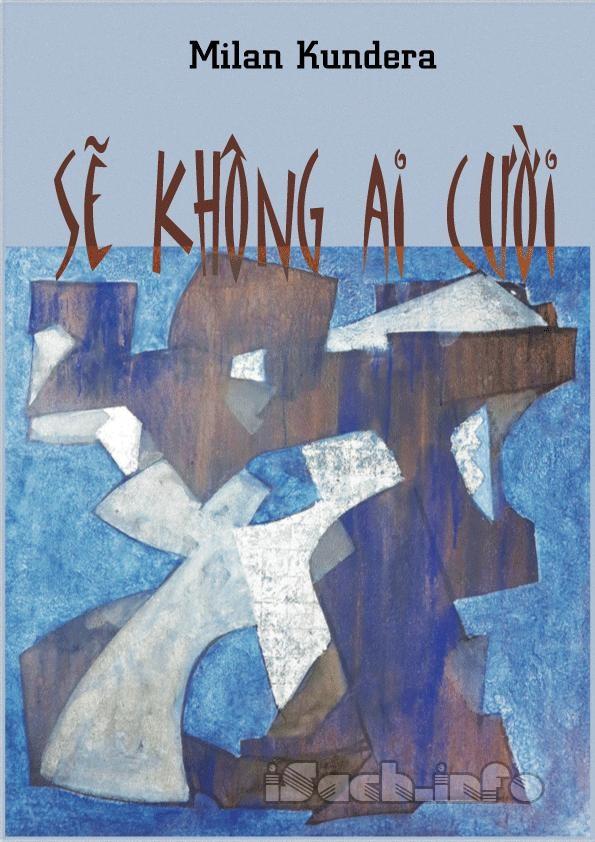 Sẽ Không Ai Cười - Milan Kundera
