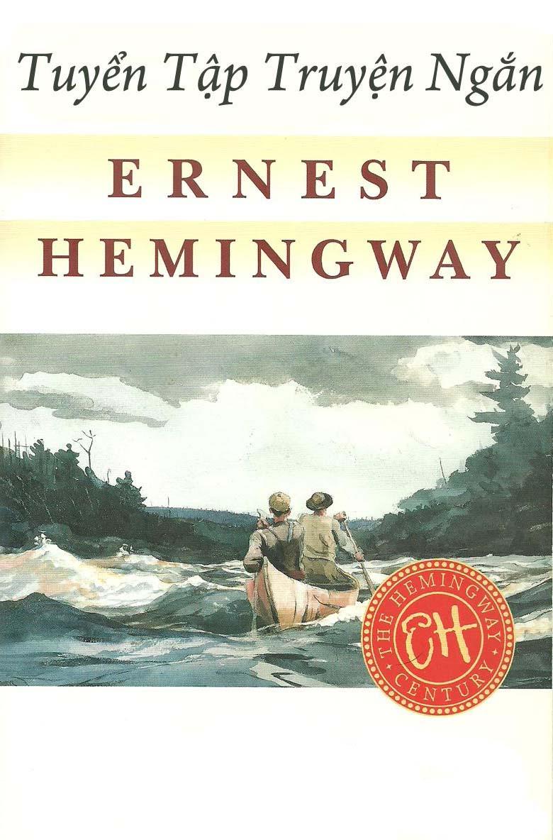 Tuyển Tập Truyện Ngắn Ernest Hemingway - Ernest Hemingway