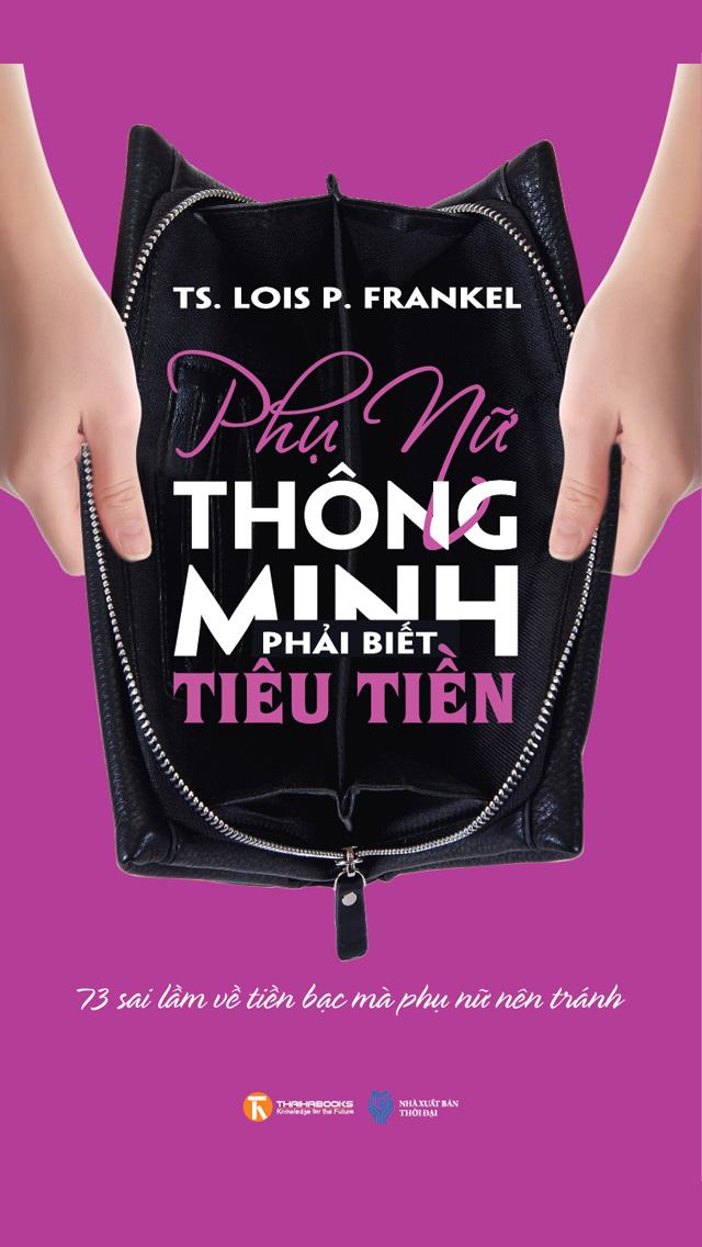 Phụ Nữ Thông Minh Phải Biết Tiêu Tiền - Lois P. Frankel