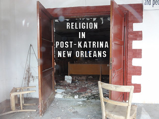 Religion in Post-Katrina New Orleans | by Editor B