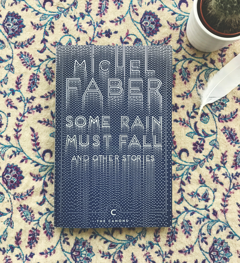 some rain must fall michel faber book review blog