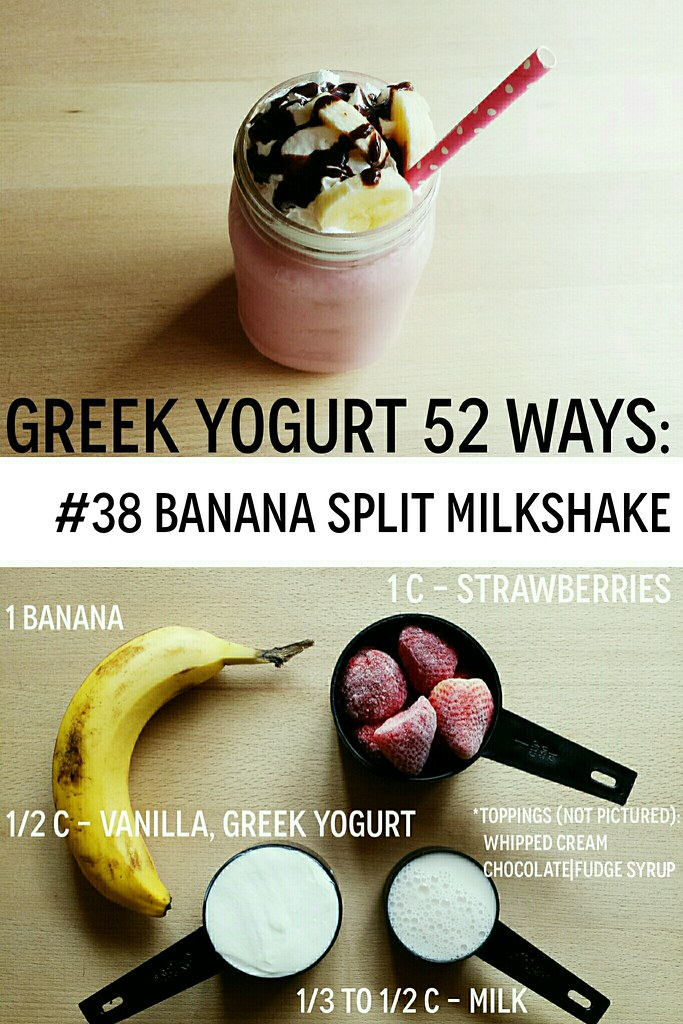 greek yogurt 52 ways: # 38 banana split milkshake