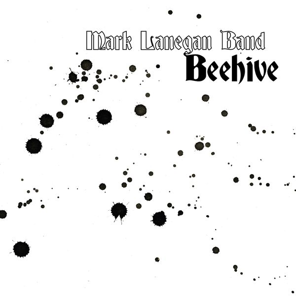Mark Lanegan Band - Beehive