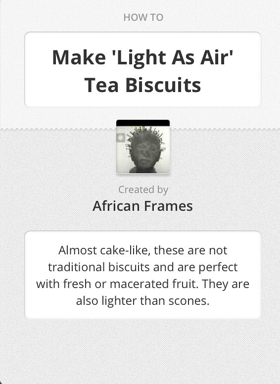 How to Make \'Light as Air\' Tea Biscuits summary by african… | Flickr