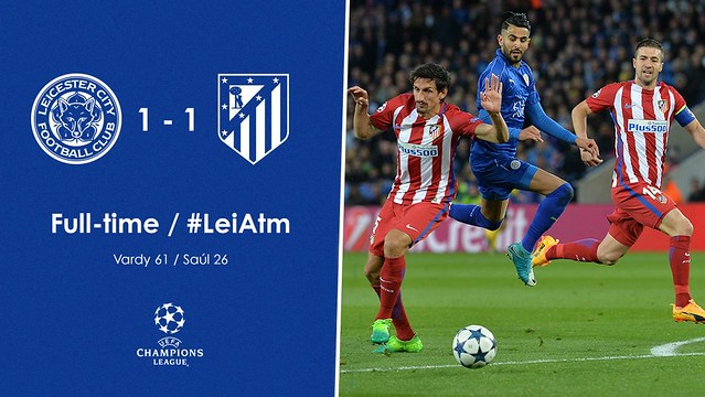 Champions League - Cuartos de Final (Vuelta): Leicester City FC 1 - Atlético de Madrid 1 (1-2)