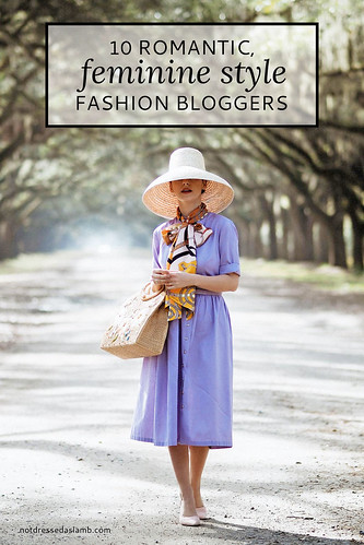 10 Romantic Feminine Style Fashion Bloggers Not Dressed Flickr