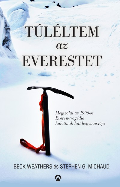 Beck Weathers – Stephen G. Michaud: Túléltem az Everestet (Athenaeum, 2017)