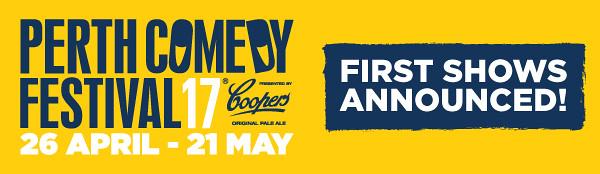 Perth Comedy Festival 2017; Perth Comedy; Festival; Perth Event