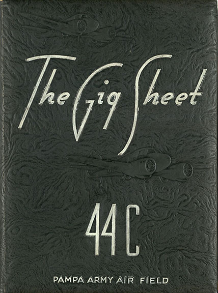 44-F Presents the Gig Sheet. Pampa, TX: United States. Army Air Forces, 1944. Print.