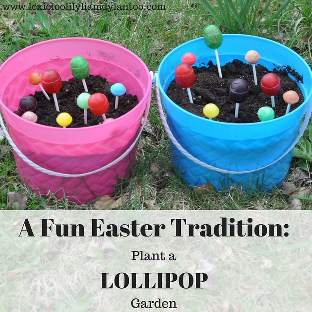 A Fun Easter Tradition- Plant a Lollipop Garden