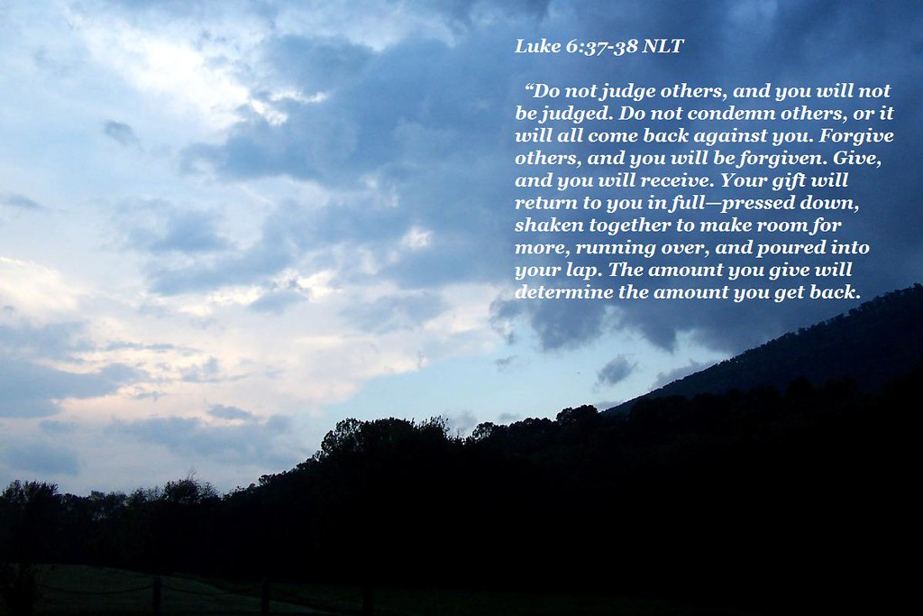 luke 6 37-38 | A Modern Parable I got up early Saturday morn… | Flickr