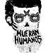 Mueran Humanos Tee