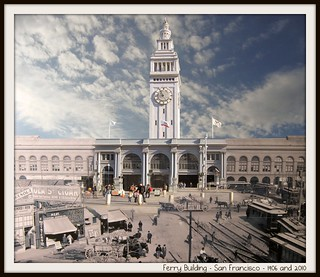 Ferry Building San Francisco 1906 and 2010 | by Donna & Andrew