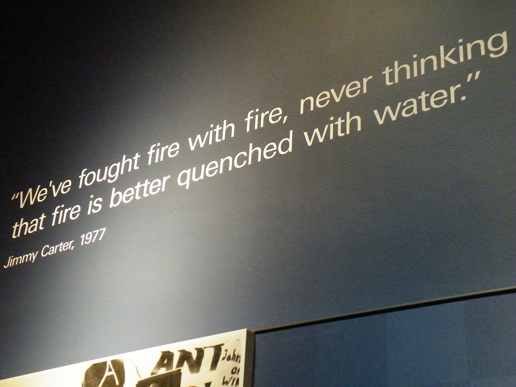 Fight Fire With Water One Of The Great Jimmy Carter Quotes Flickr
