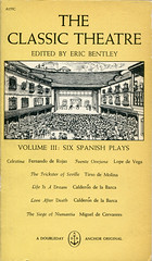 "Bently, Eric ""The Classic Theatre Vol. III Six Spanish Plays"""