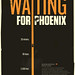Waiting For Phoenix