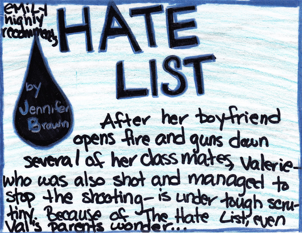 jennifer brown the hate list Author: jennifer brown title: hate list length of book: 413 pages reviewer  rating: 5 stars it's awesome please add it to teen favorites fiction category:.