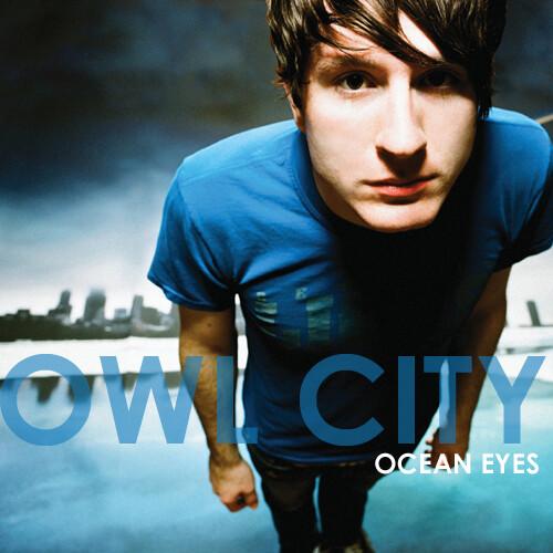 Owl City - Ocean Eyes ...