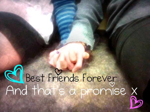 Best Friends Forever. And that's a promise x | GeekGirl15 ...