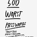 500 Worst Password / One Sheet Zine