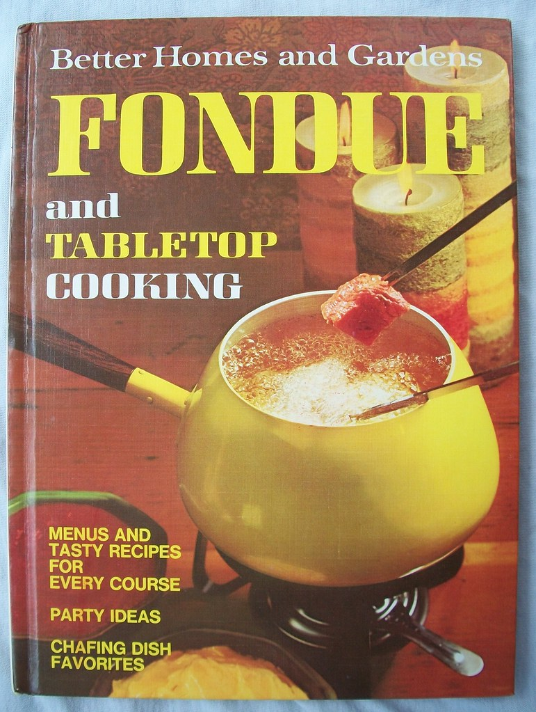 1970 39 S Better Homes And Gardens Fondue Cookbook Time To