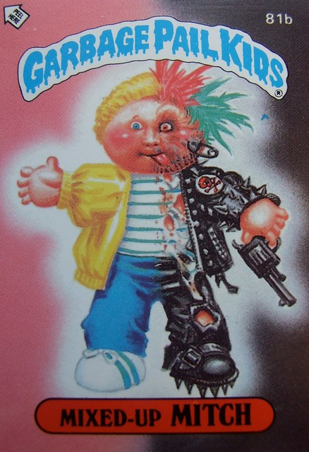 Mixed Up Mitch This Is The Only Garbage Pail Kid I Ll