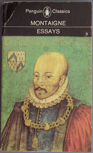 montaignes essay Free montaigne papers, essays, and research papers my account search eyquem de montaignes' thesis is that his own countrymen are not less or more barbarous.