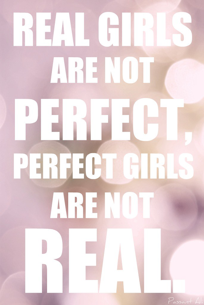 Real girls are not perfect perfect girls are not real flickr - Garls perpact ...
