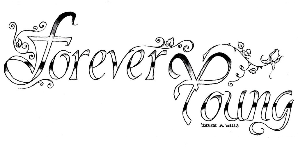 Forever young tattoo design by denise a wells yet for Forever young in japanese tattoo
