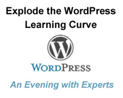 Explode the WordPress Learning Curve: An Evening with the Experts